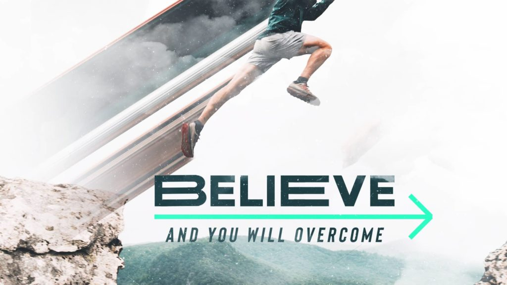 Believe: Overcome